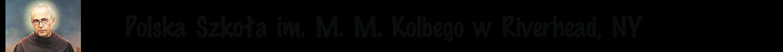 Polska Szkoła im. M. M. Kolbego w Riverhead